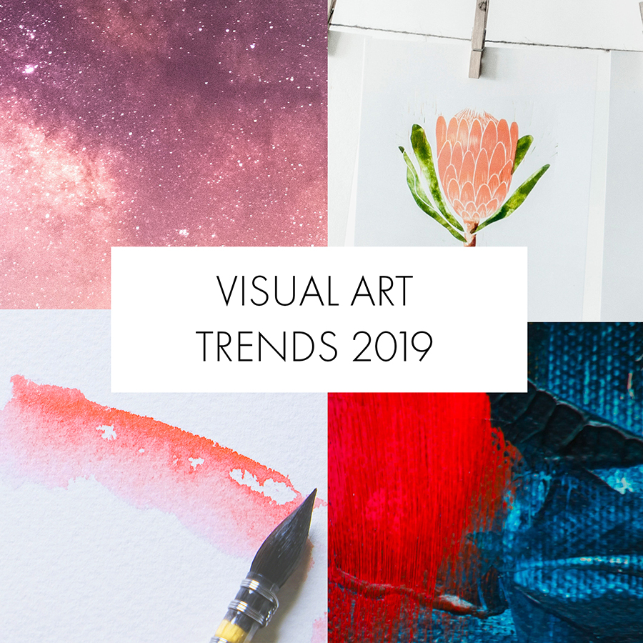 Visual Art Trends 2019