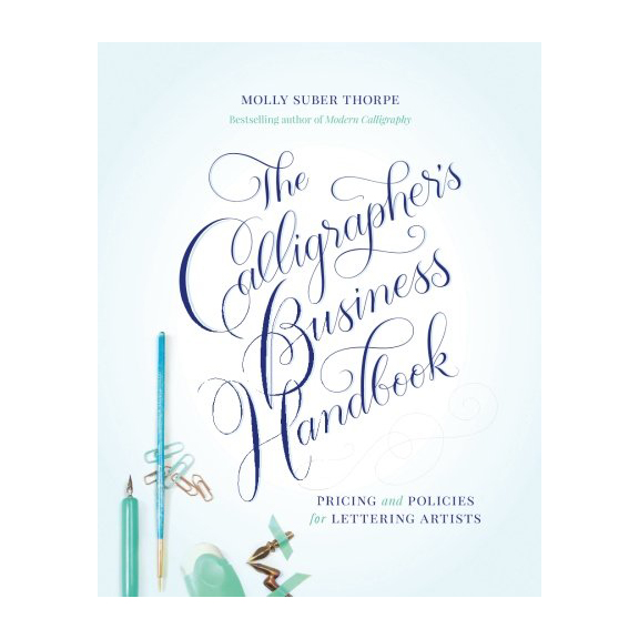 Calligrapher's Business Handbook by Molly Suber Thorpe