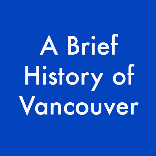 Abriefhistoryof vancouver.jpg