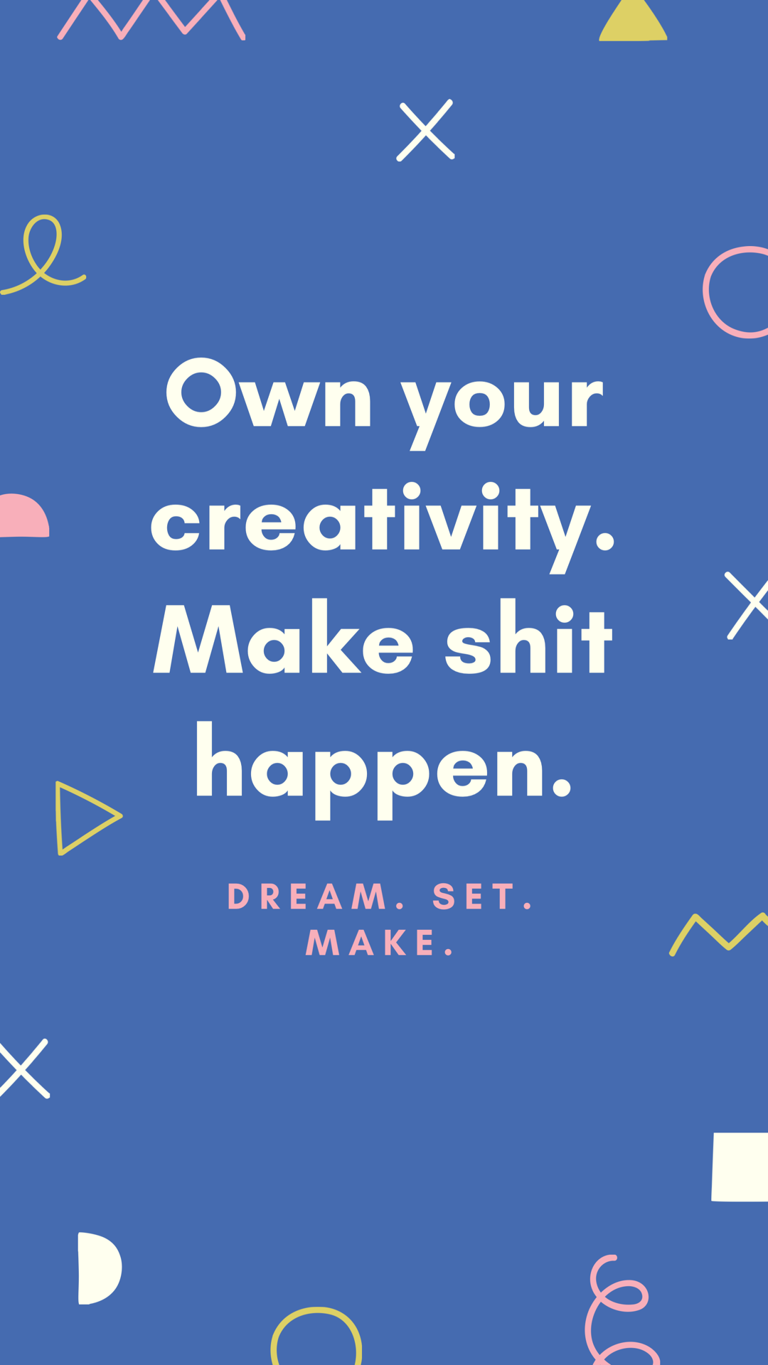 Own your creativity.