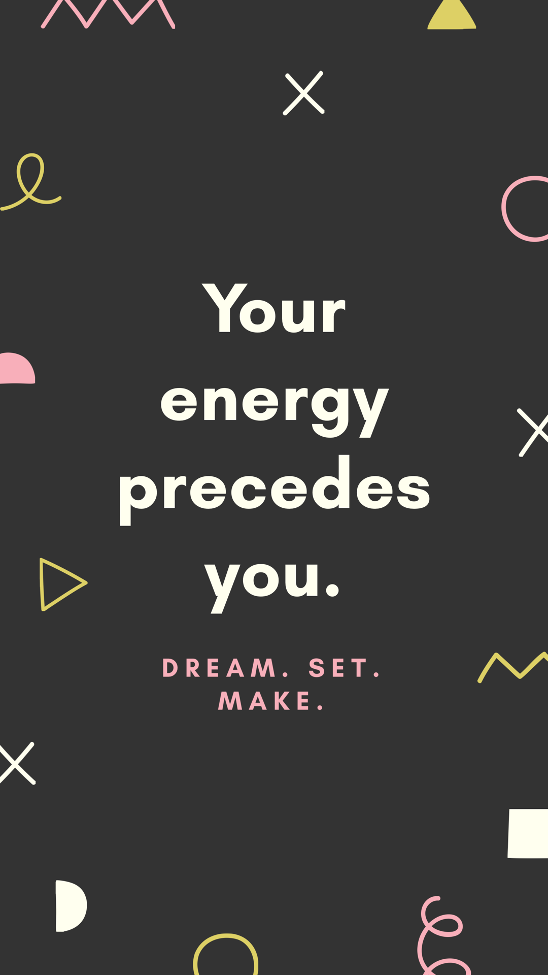 Your energy.