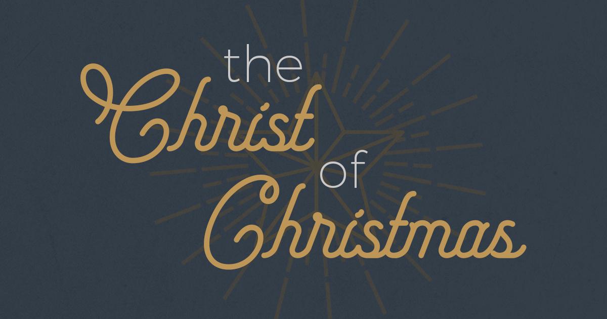 The Christ of Christmas 1200x630.jpg