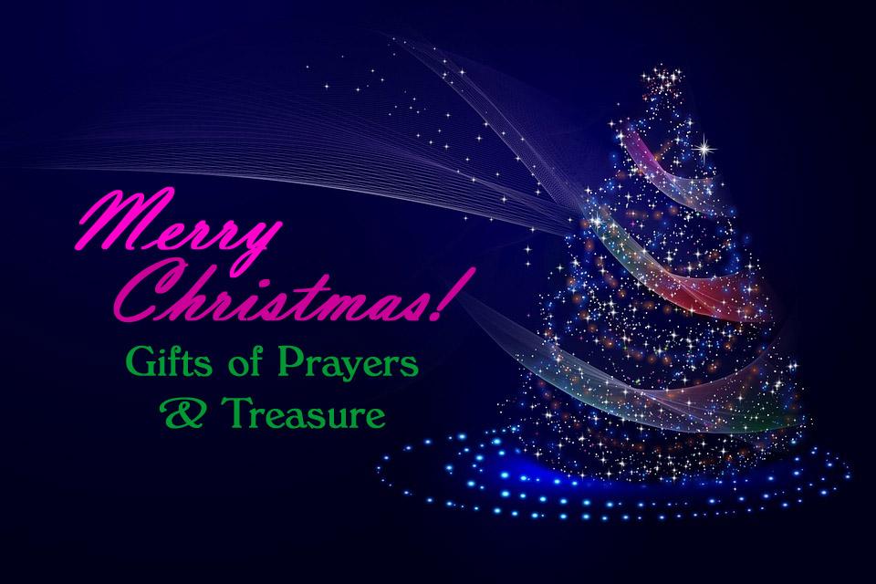 Merry Christmas: Gifts of Prayer & Treasure -