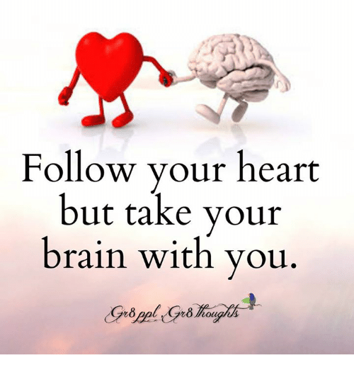 follow-your-heart-but-take-your-brain-with-you-5622646.png