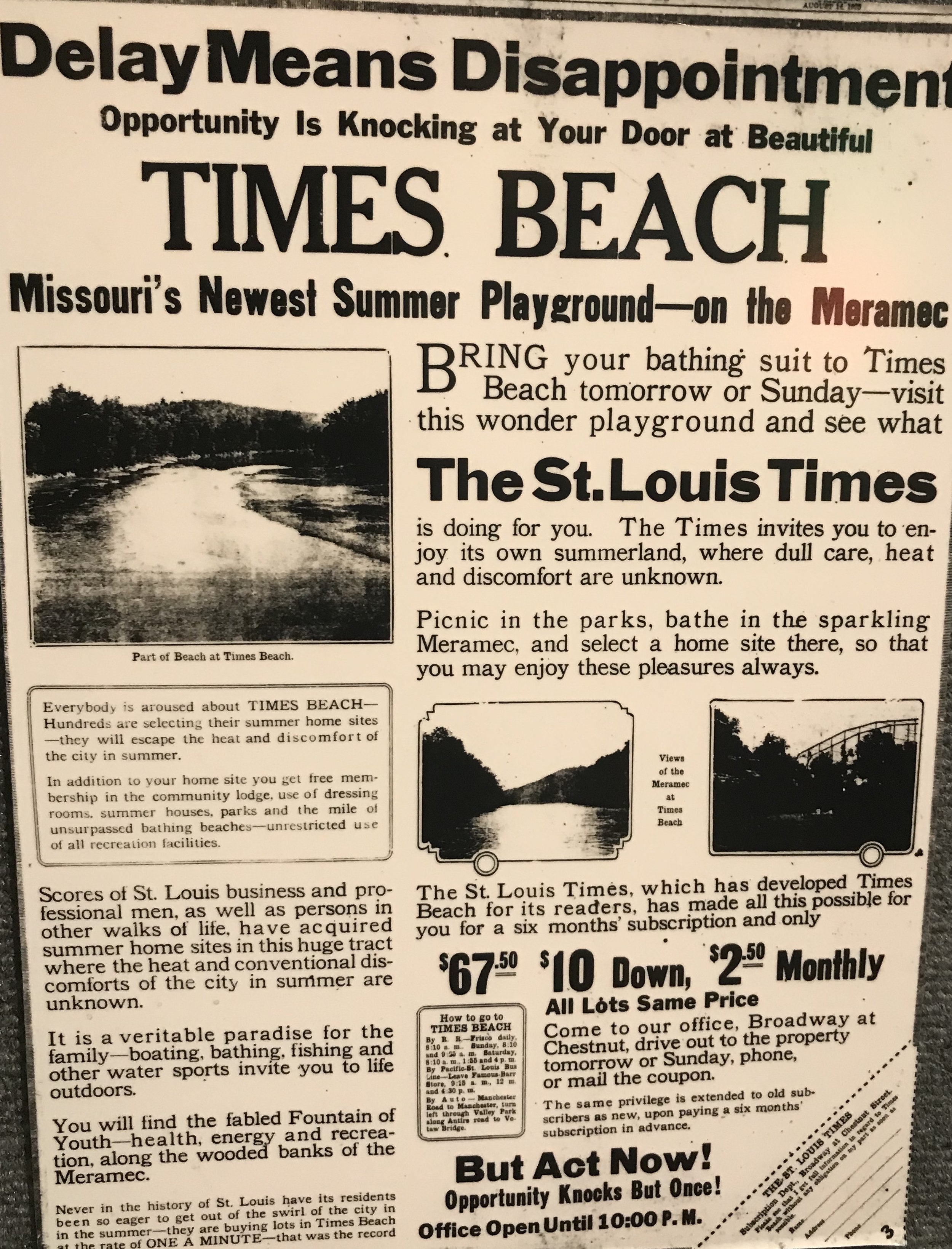 "Times Beach - first a resort, then a town, now disappeared - started out  as a newspaper circulation promotion. The visitor center at Route 66  State Park includes a small display on Times Beach, which brochures call  ""an environmental success story."""