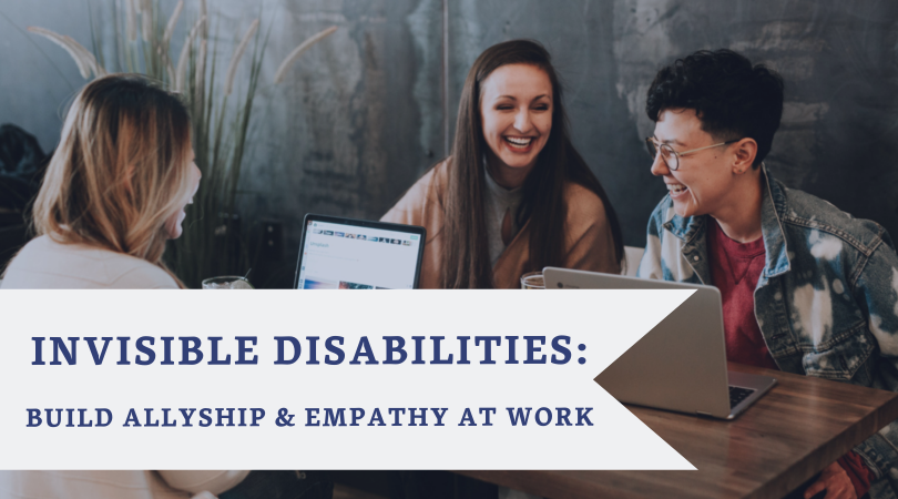 Invisible Disabilities Build Allyship and Empathy workshop.png