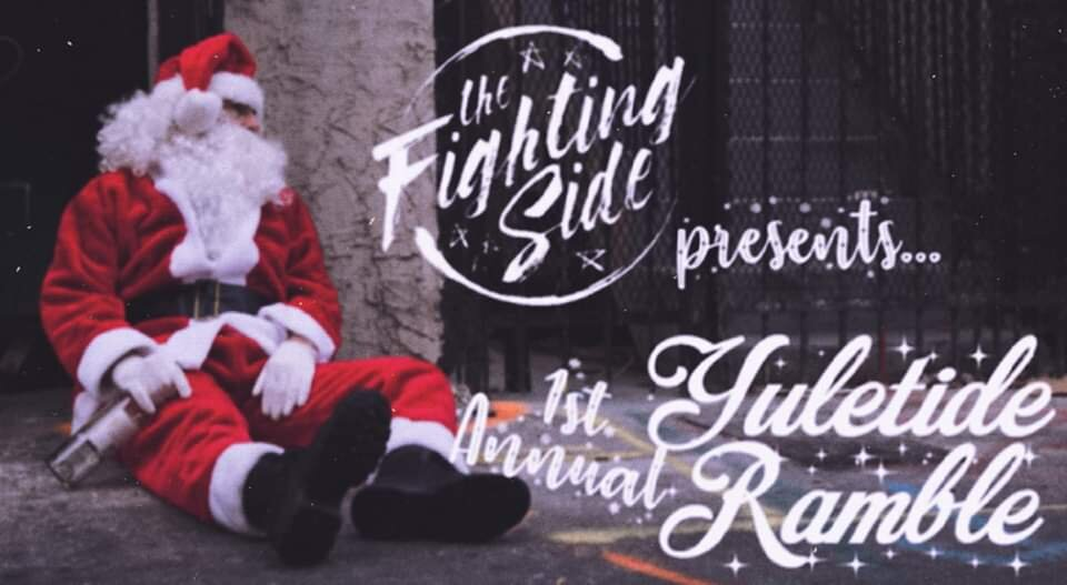 1st Annual Yuletide Ramble: The Fighting Side & Friends