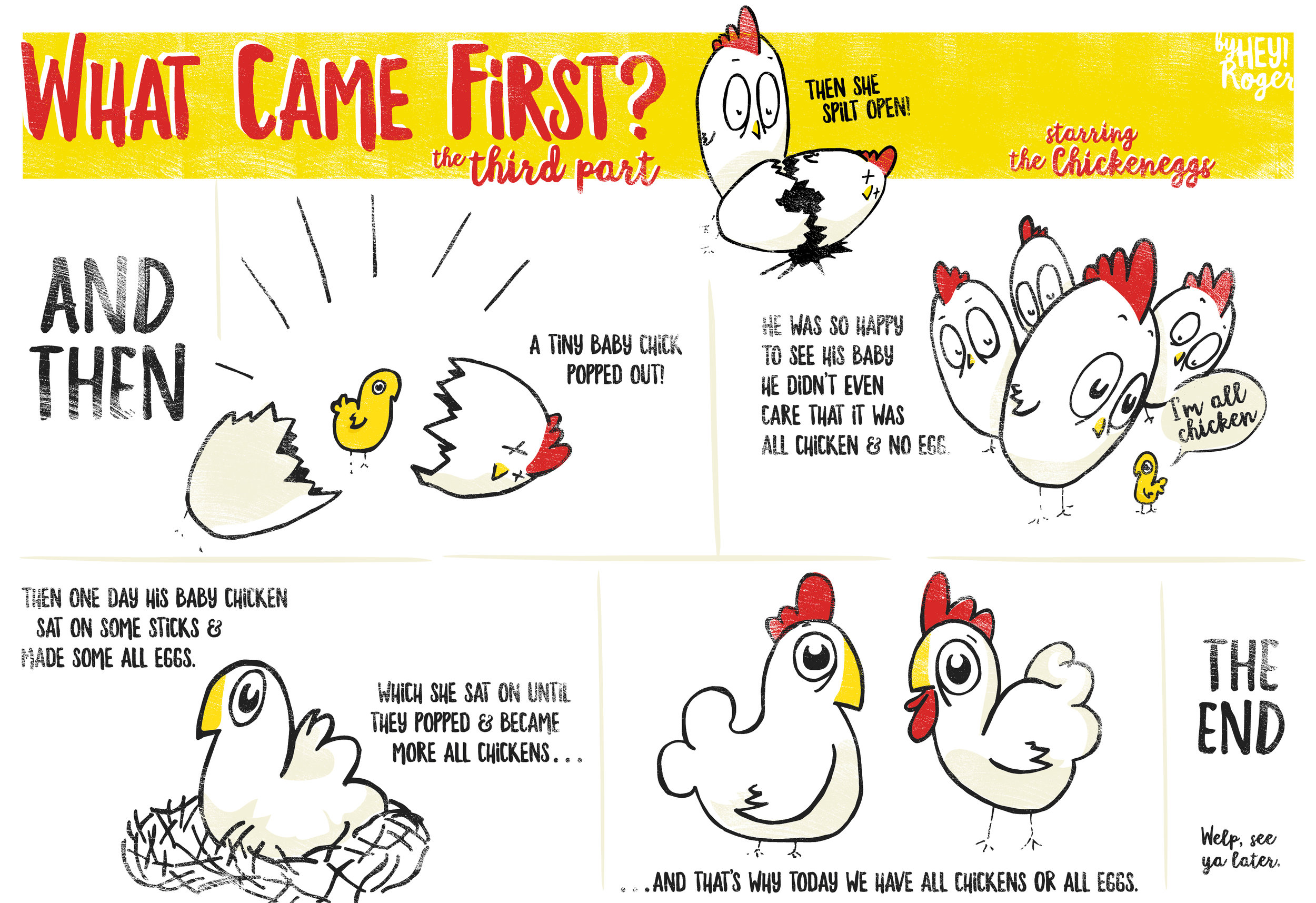 Part three of a HeyRoger webcomic about chickens, eggs and chickeneggs.