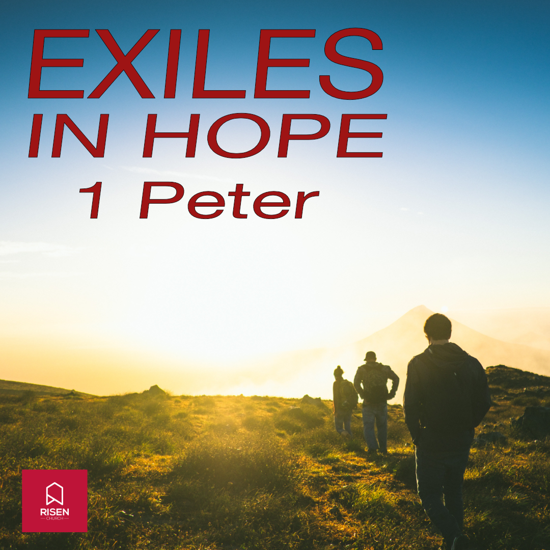 1 Peter - Exiles in hope