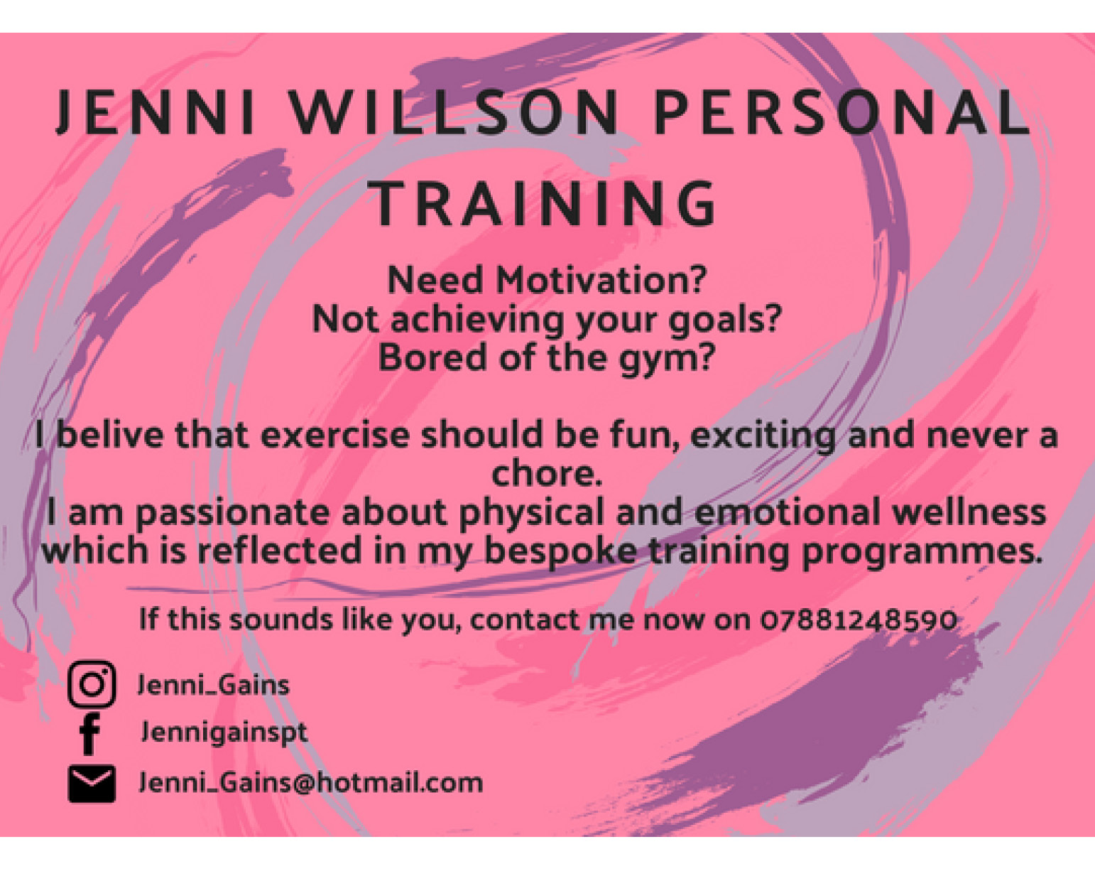 Jenni Wilson Personal Training - Need motivation? Not achieving your goals? Bored of the gym? If this sounds like you, contact Jenni on 07881248590 or email Jenni_Gains@hotmail.com