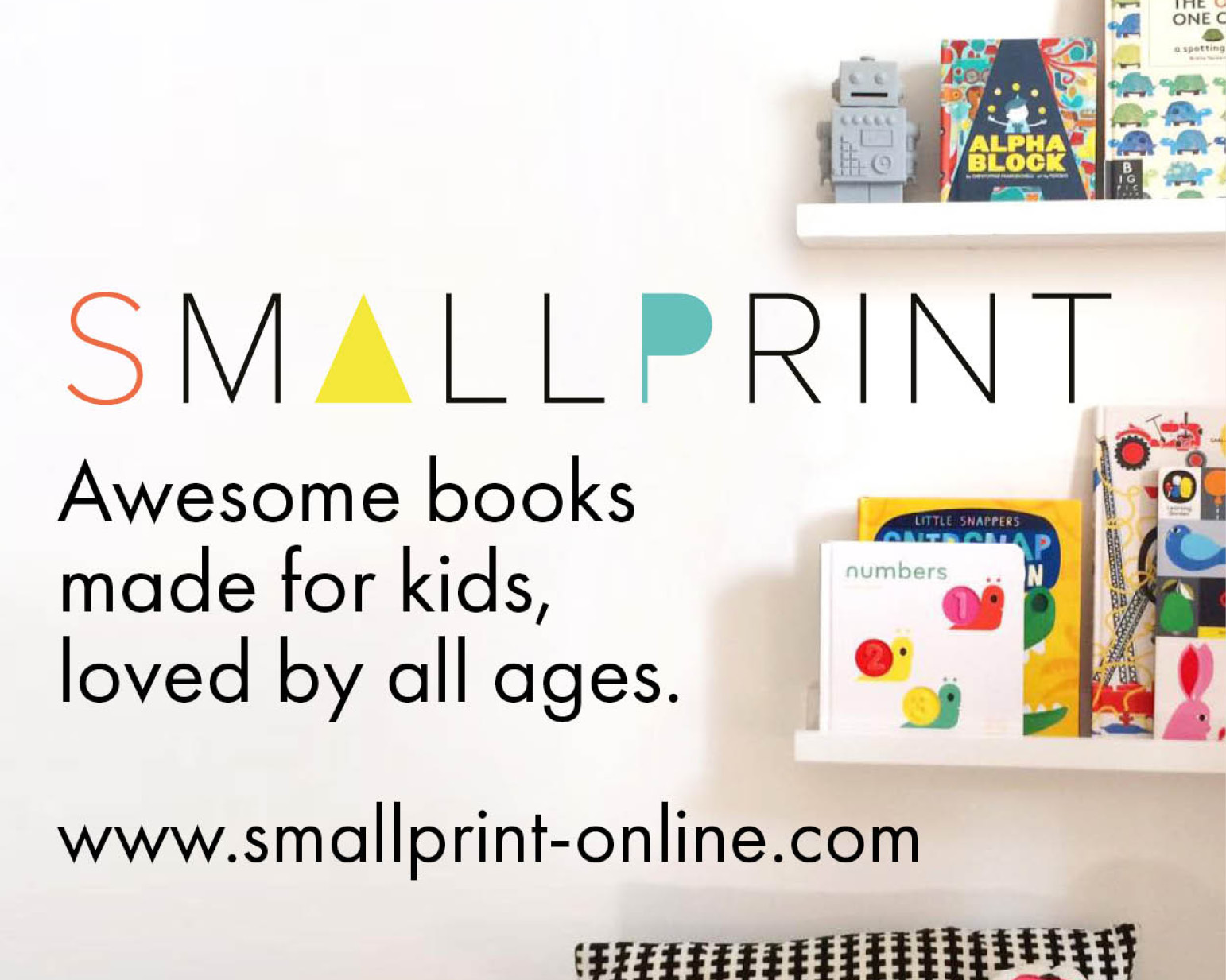 Small Print books - Captivating children's book shop, with hand picked titles and art chosen to make brilliant kids gifts adults will want for themselves.