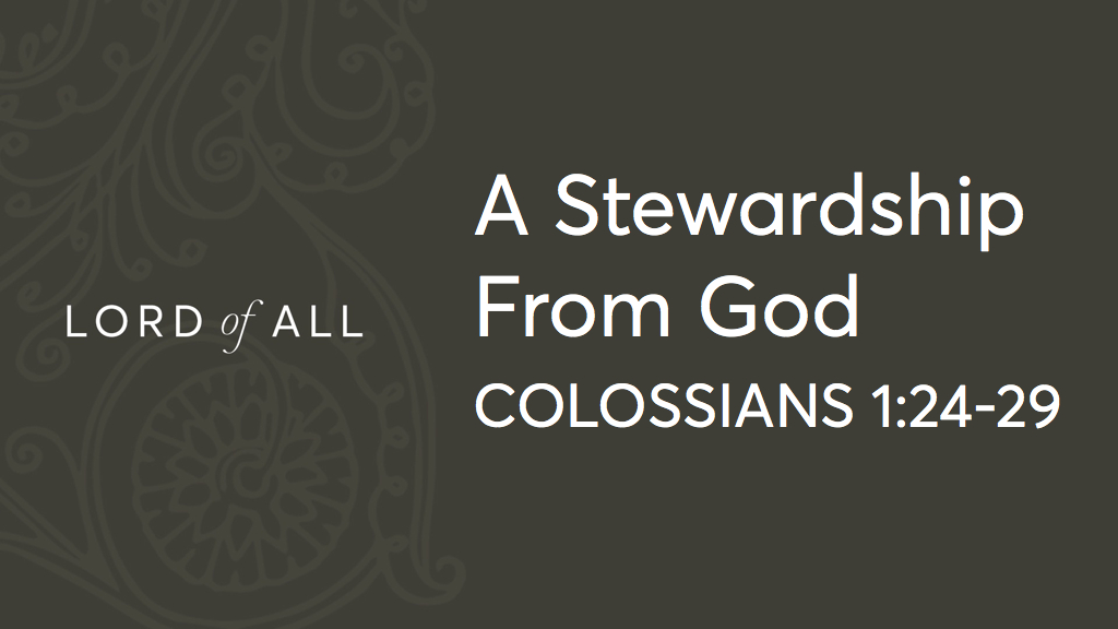 Col 1.24-29 - A Stewardship From God.jpg