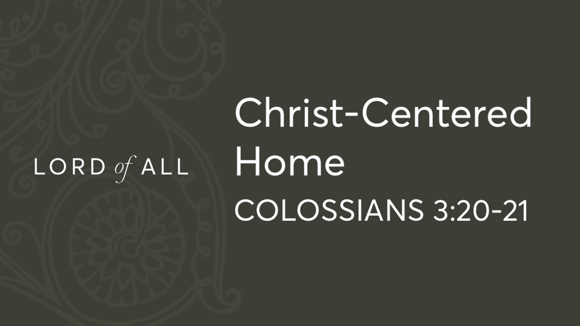 Col 3.20-21 - Christ-Centered Home.jpg