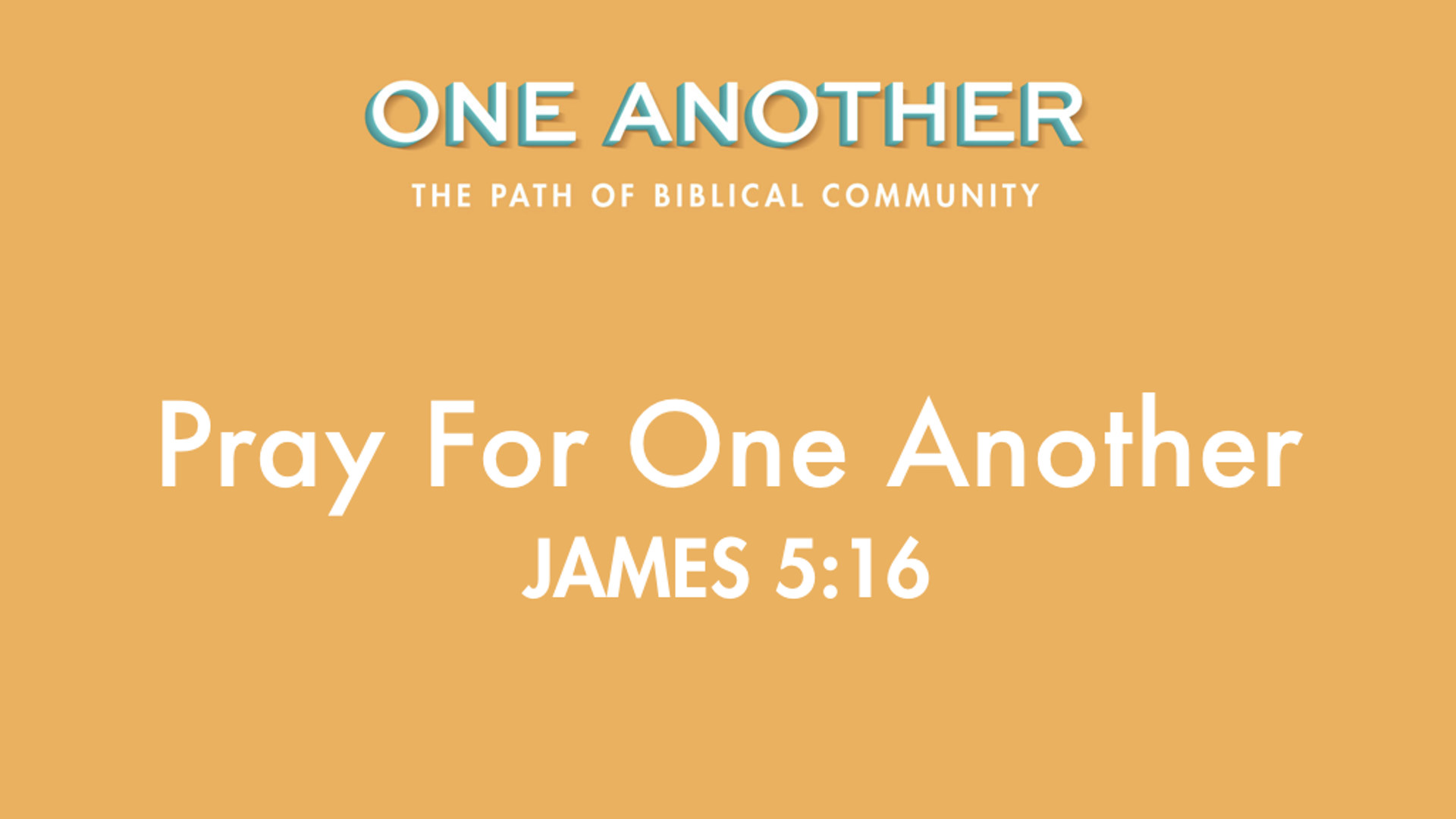 1Pray For One Another - James 5.16.jpg