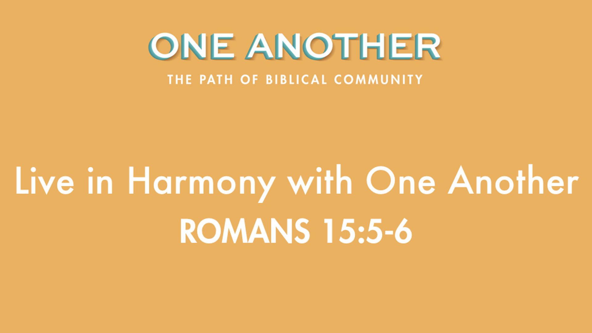 2Live in Harmony with One Another - Romans 15.5-6.jpg