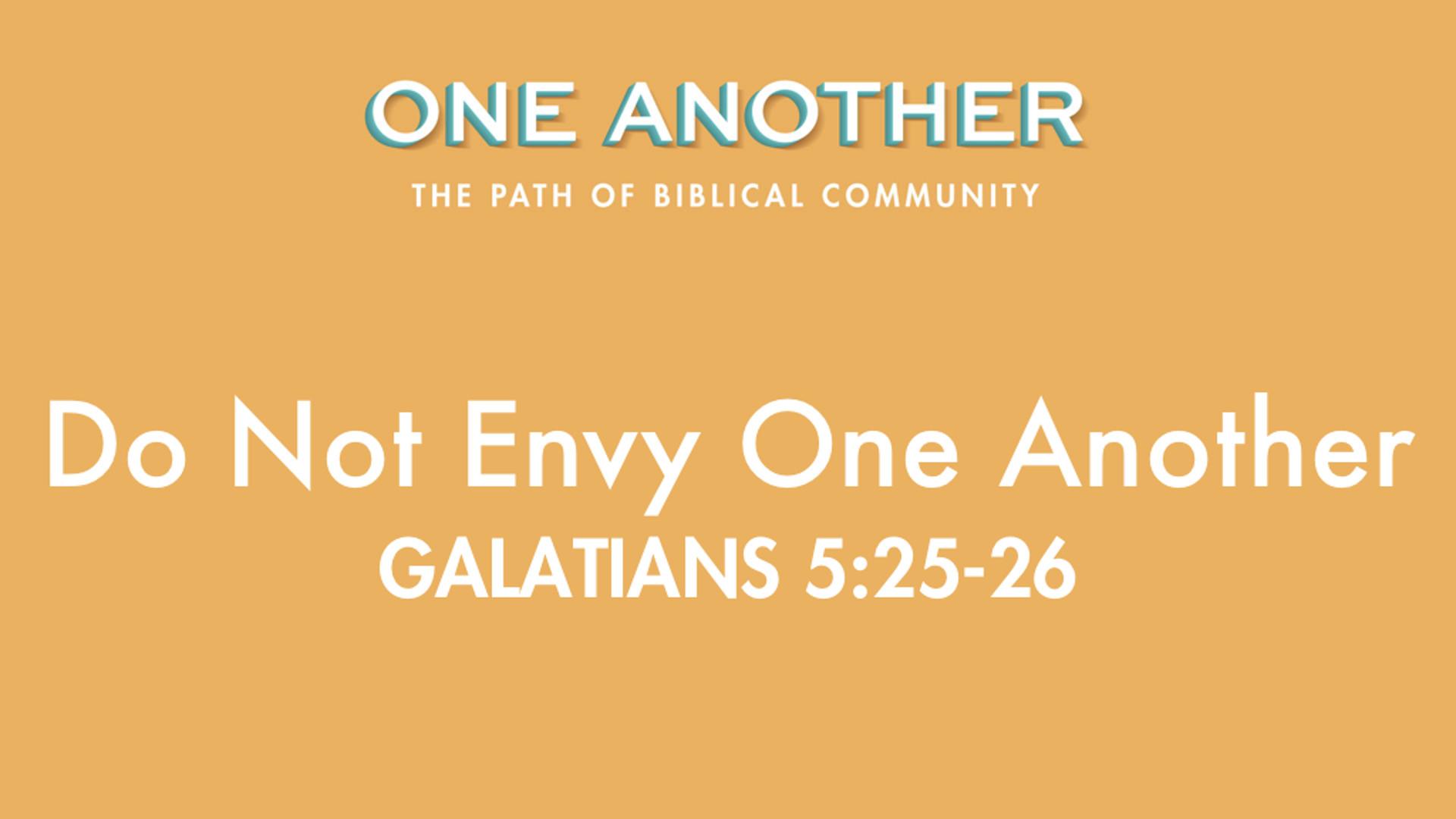 3Do Not Envy One Another - Galatians 5.25-26.jpg