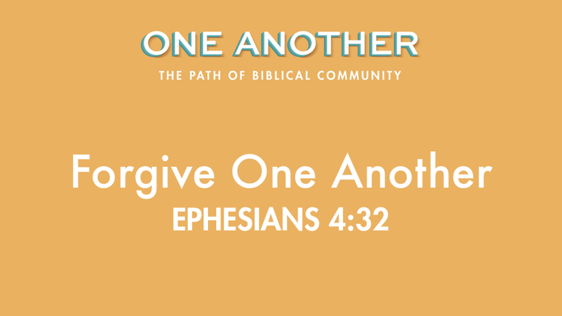 6Forgive One Another - Ephesians 4.32.jpg