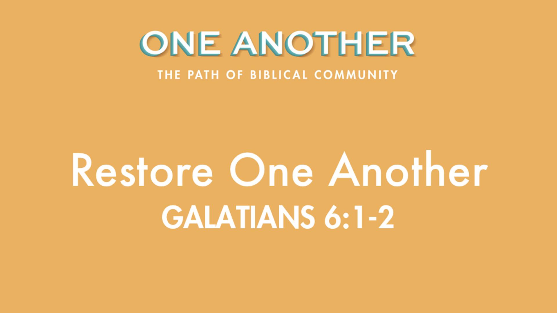 10Restore One Another - Galatians 6.1-2.jpg