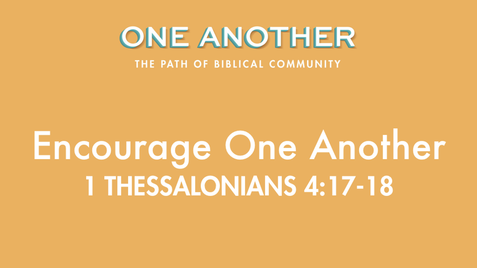11Encourage One Another - 1 Thessalonians 4.17-18.jpg