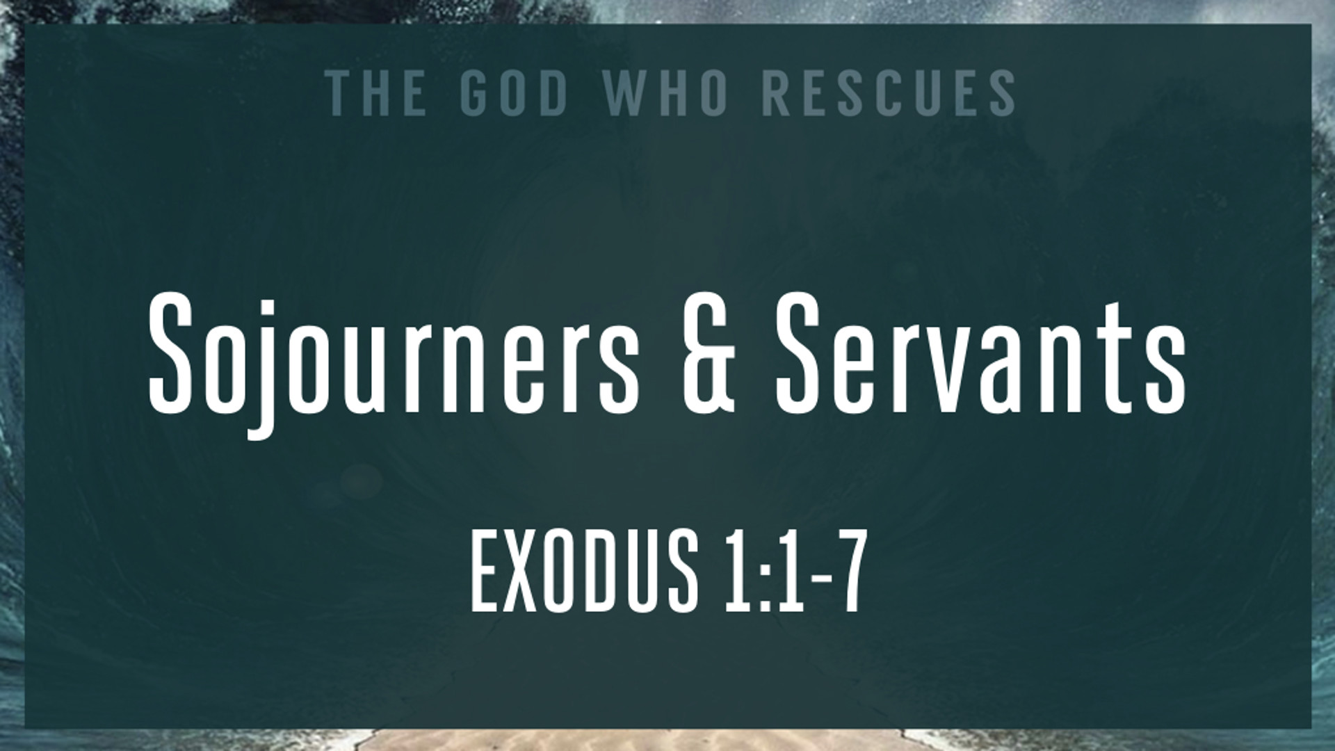 Exodus 1.1-7 Sojourners and Servants.jpg