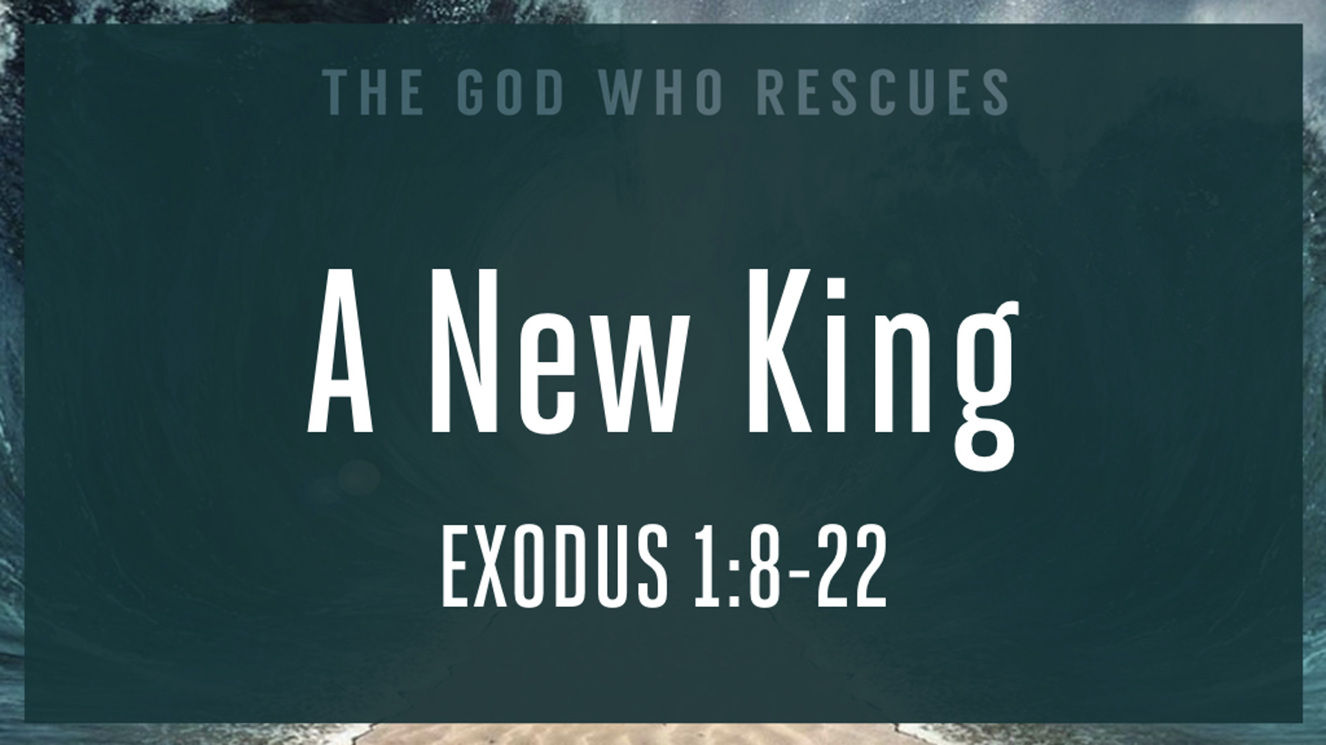 Exodus 1.8-22 A New King.jpg