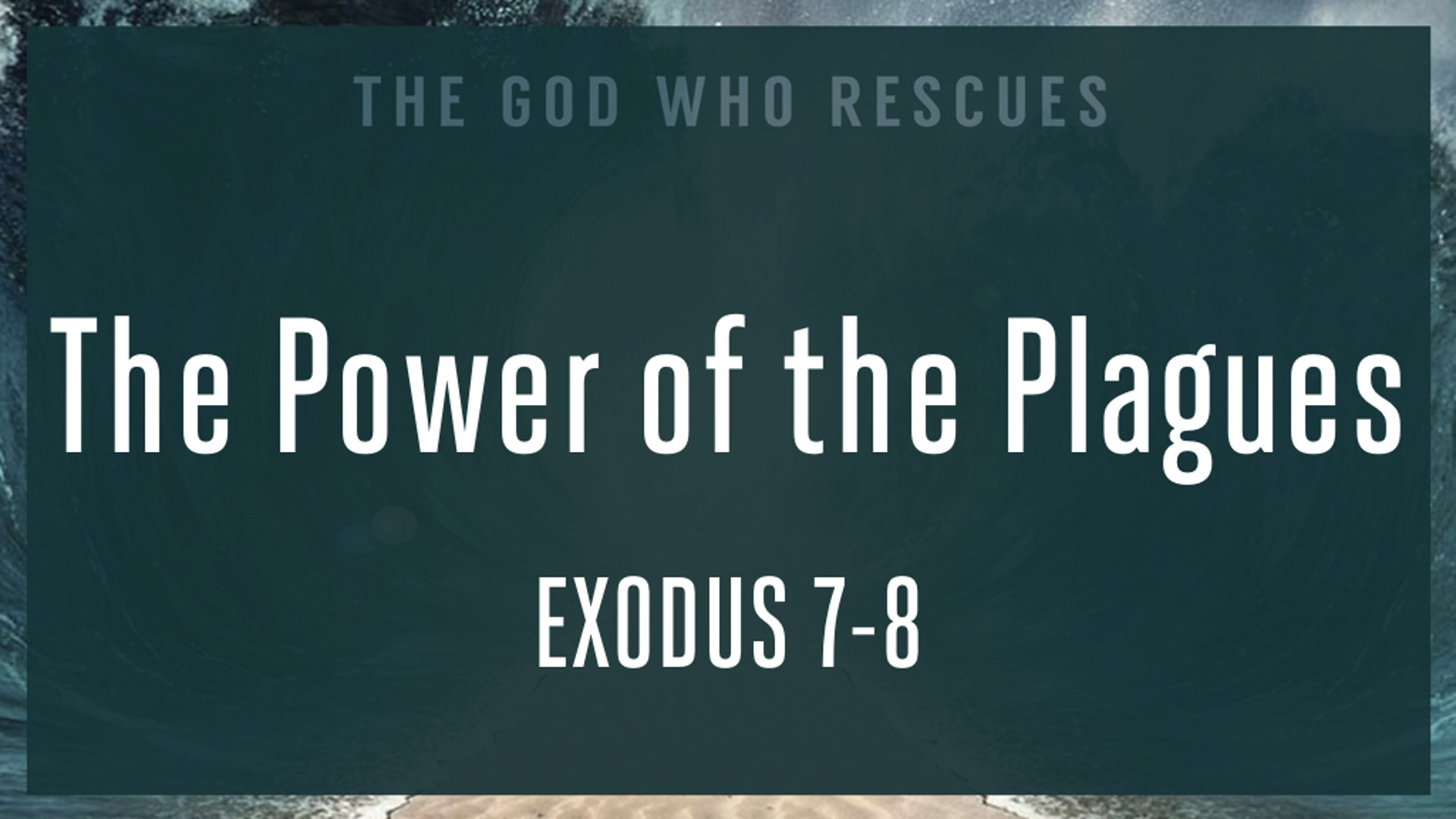 Exodus 7-8 The Power of the Plagues.jpg