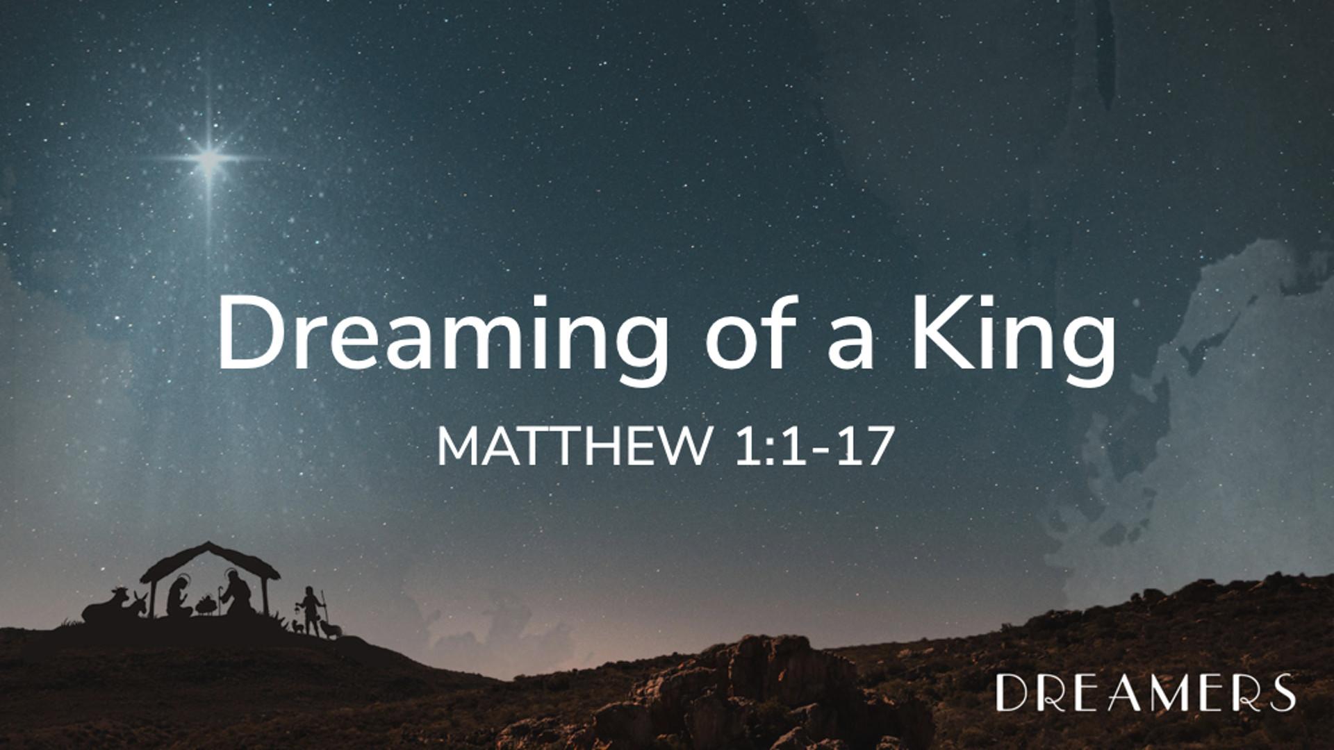 Matt 1.1-17 - Dreaming of a King.jpg