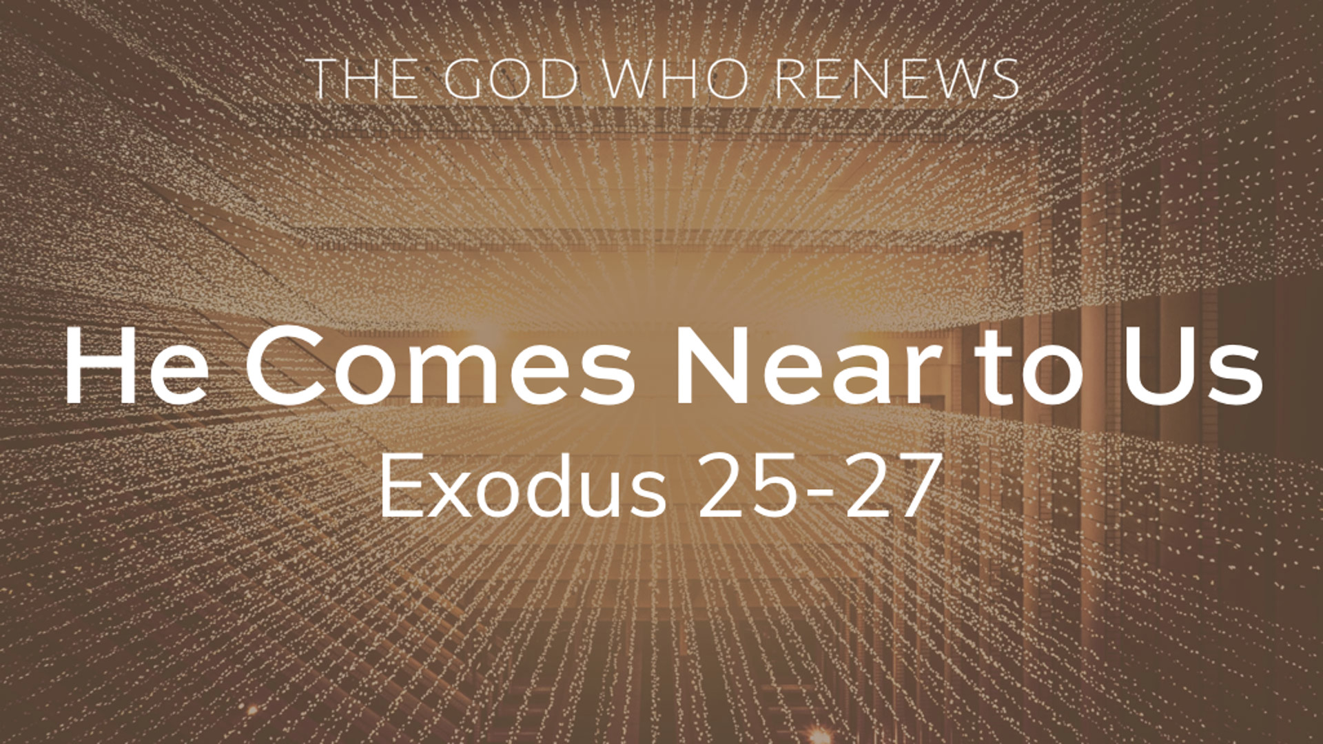 Exodus 25-27 - He Comes Near to Us.jpg