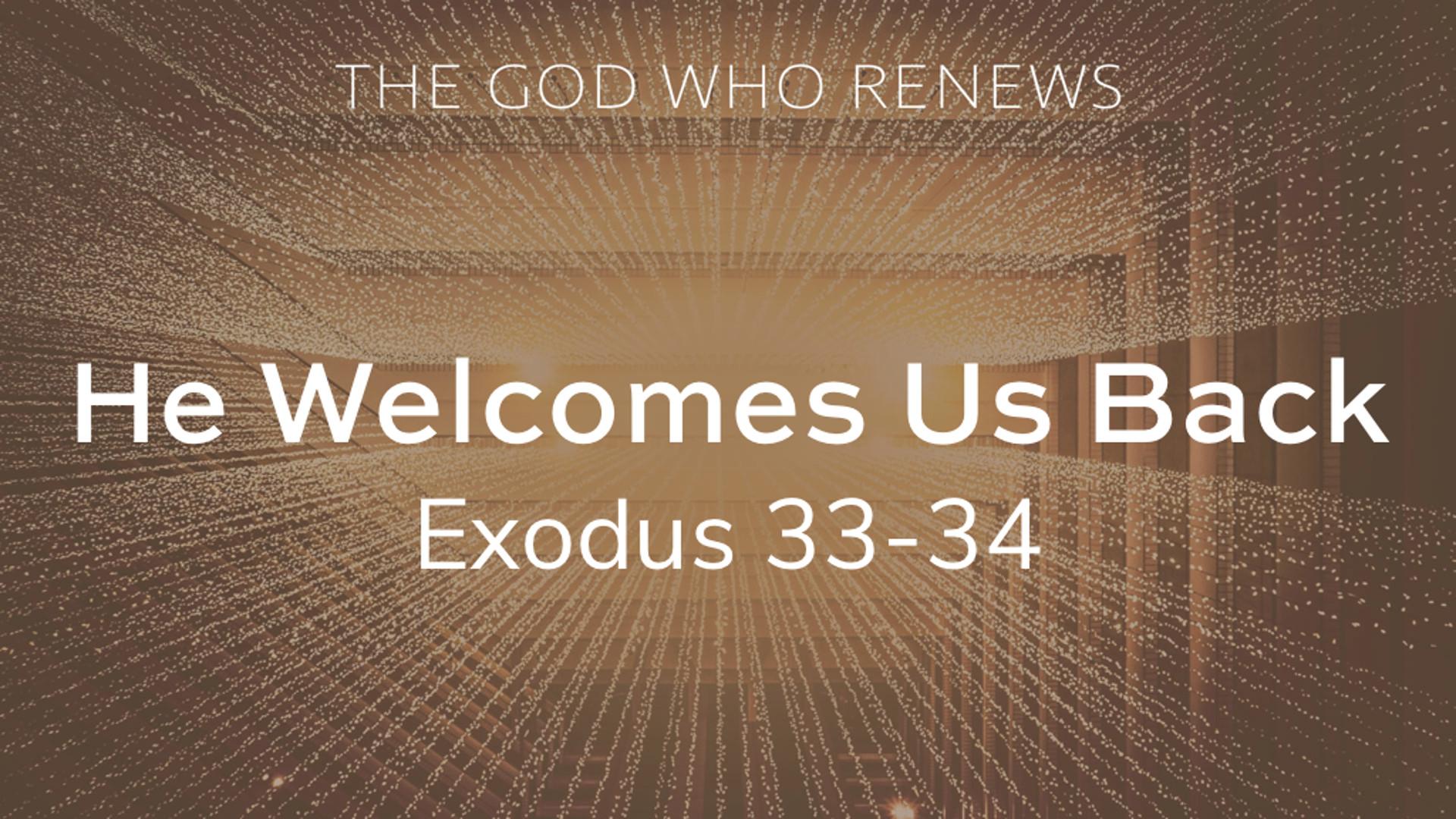 Exodus 33-34 - He Welcomes Us Back.jpg