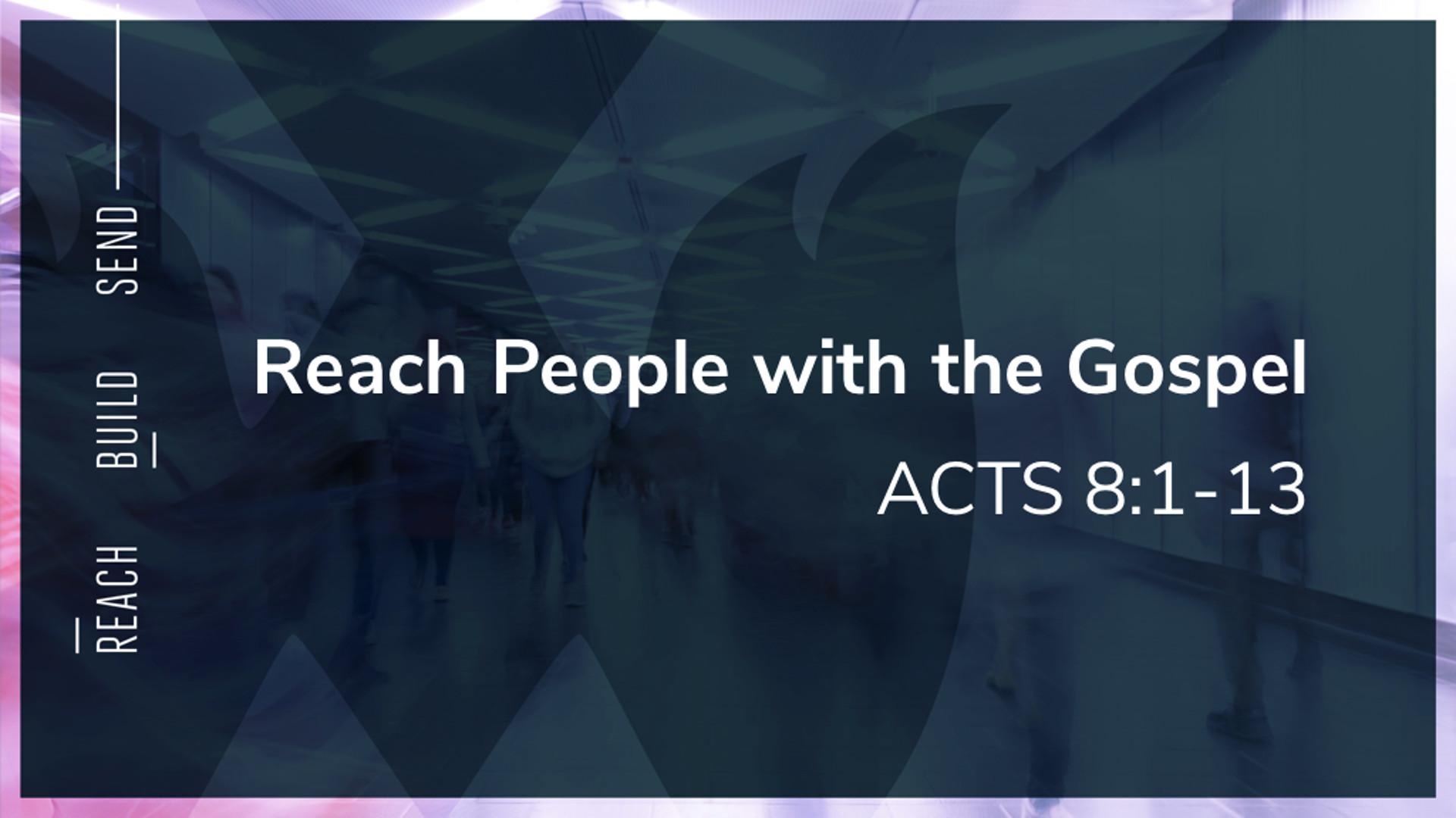 Sermon Title 1Reach - Acts 8.1-13.jpg
