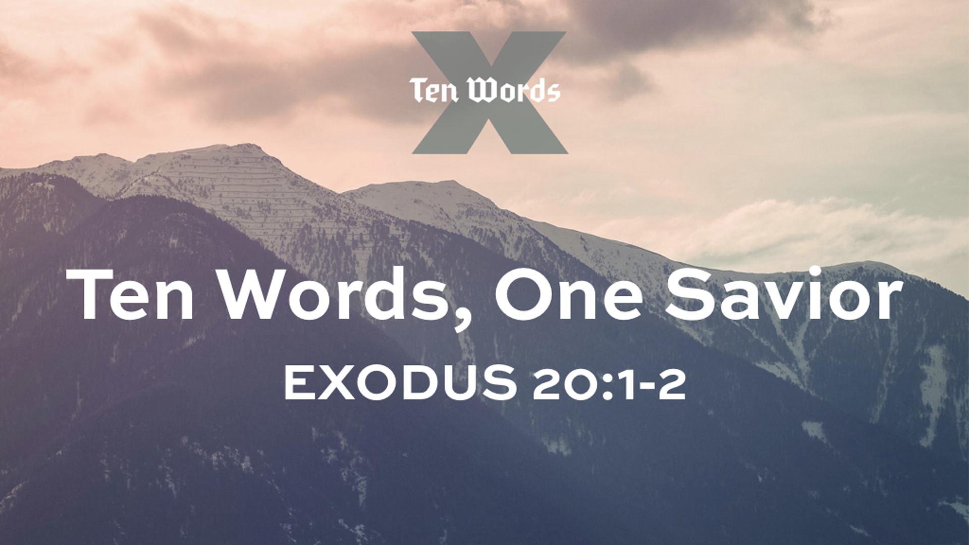 1 Ten Words One Savior - Ex 20.1-2.jpg