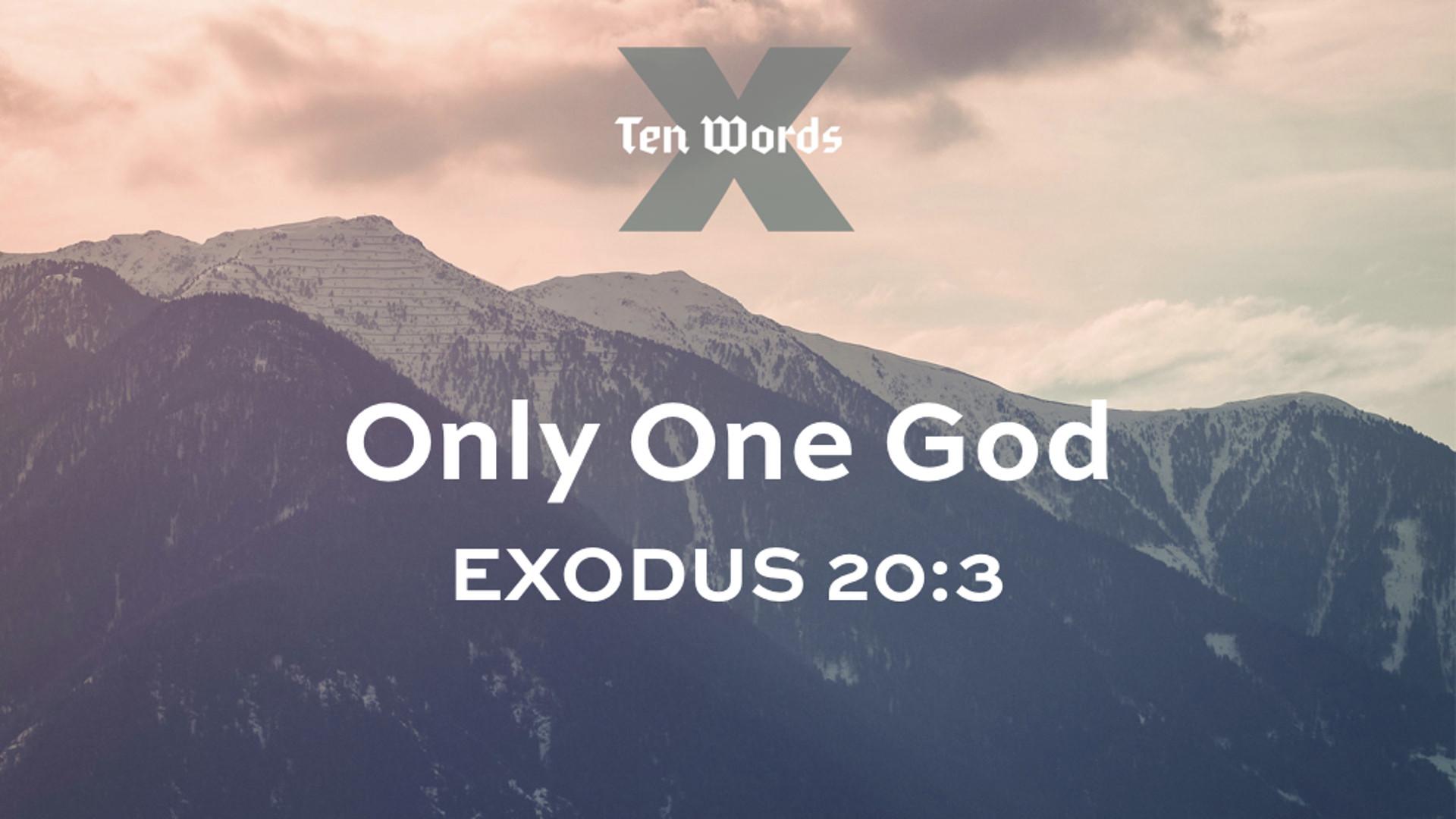 2 Only One God - Ex 20.3.jpg