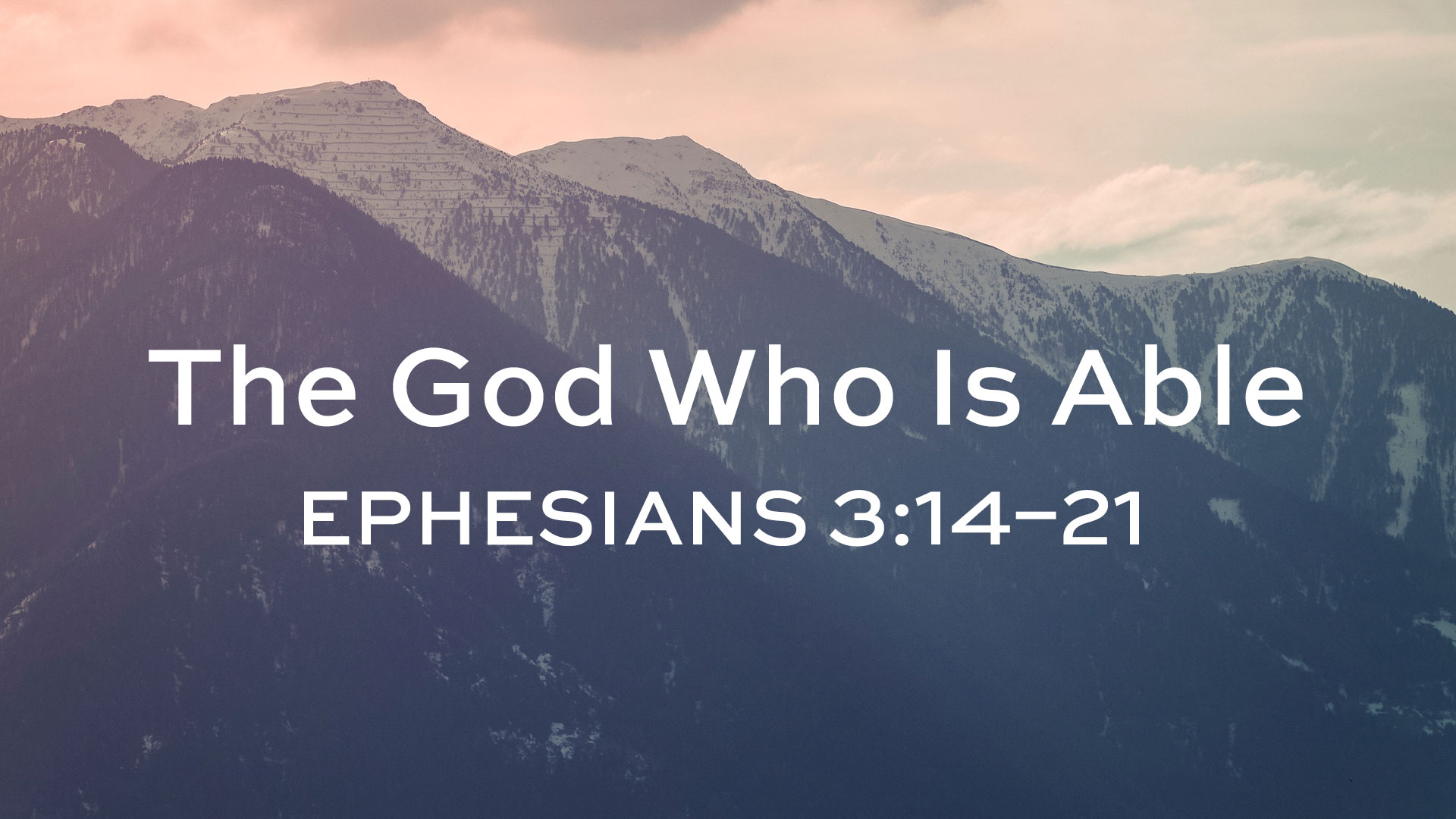 Eph 3.14-21-God Who is Able.jpg