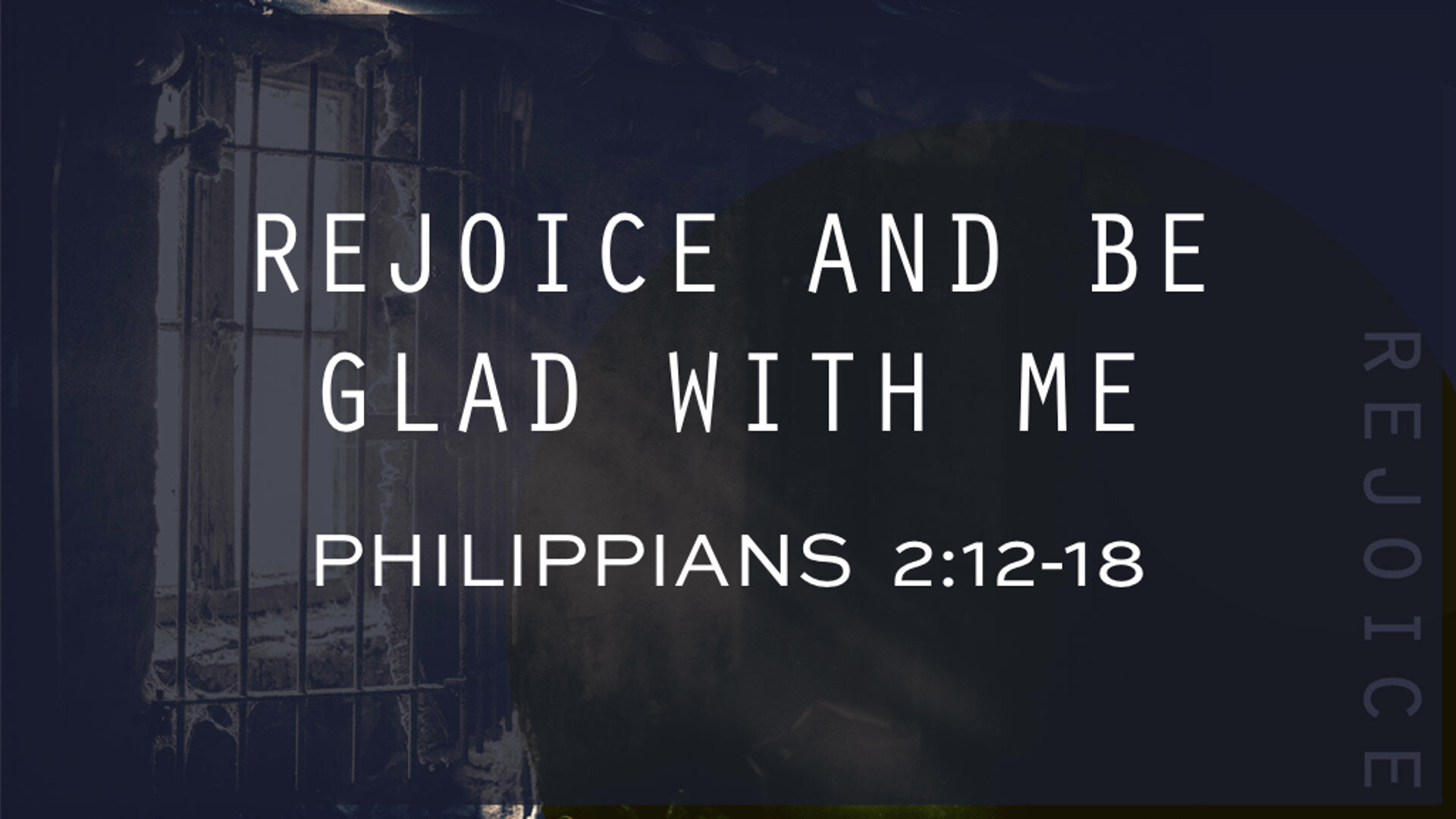 5. Phil 2.12-18 Rejoice and Be Glad.jpg