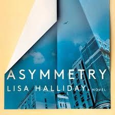 Asymmetry: Best book of 2018 by Lisa Halliday
