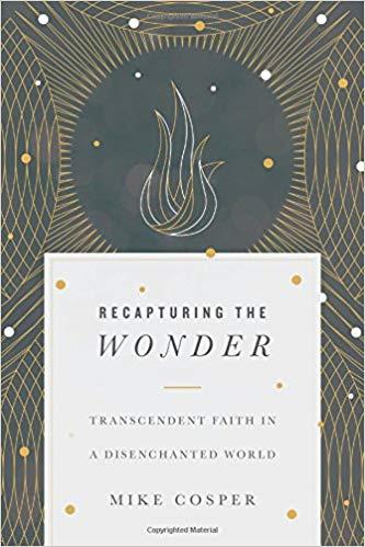 Recapturing the Wonder by Mike Cosper.jpg