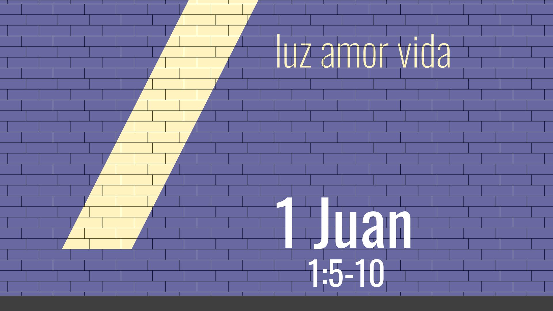 1 Juan - Luz Amor Vida - Presentacion - Intro-2.png