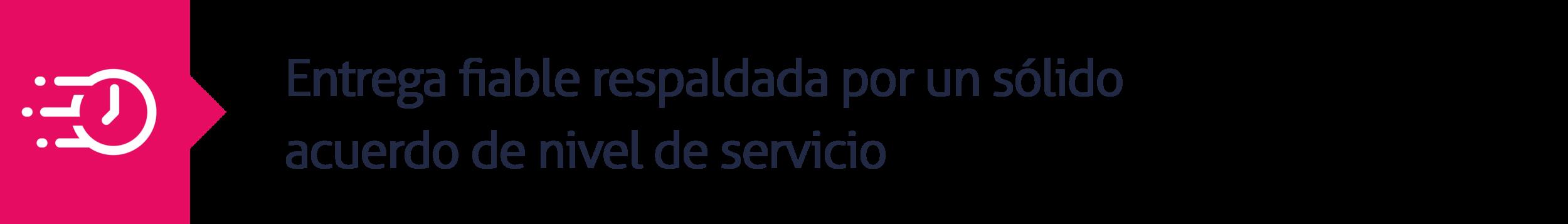6.Entrega fiable respaldada por un sólido acuerdo de nivel de servicio