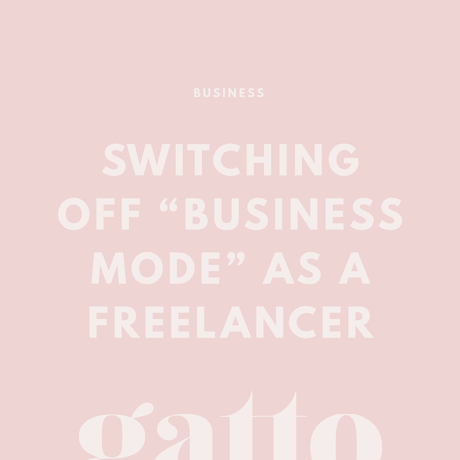Switch off Business Mode | Freelancer Advice | Productivity | Creative Biz