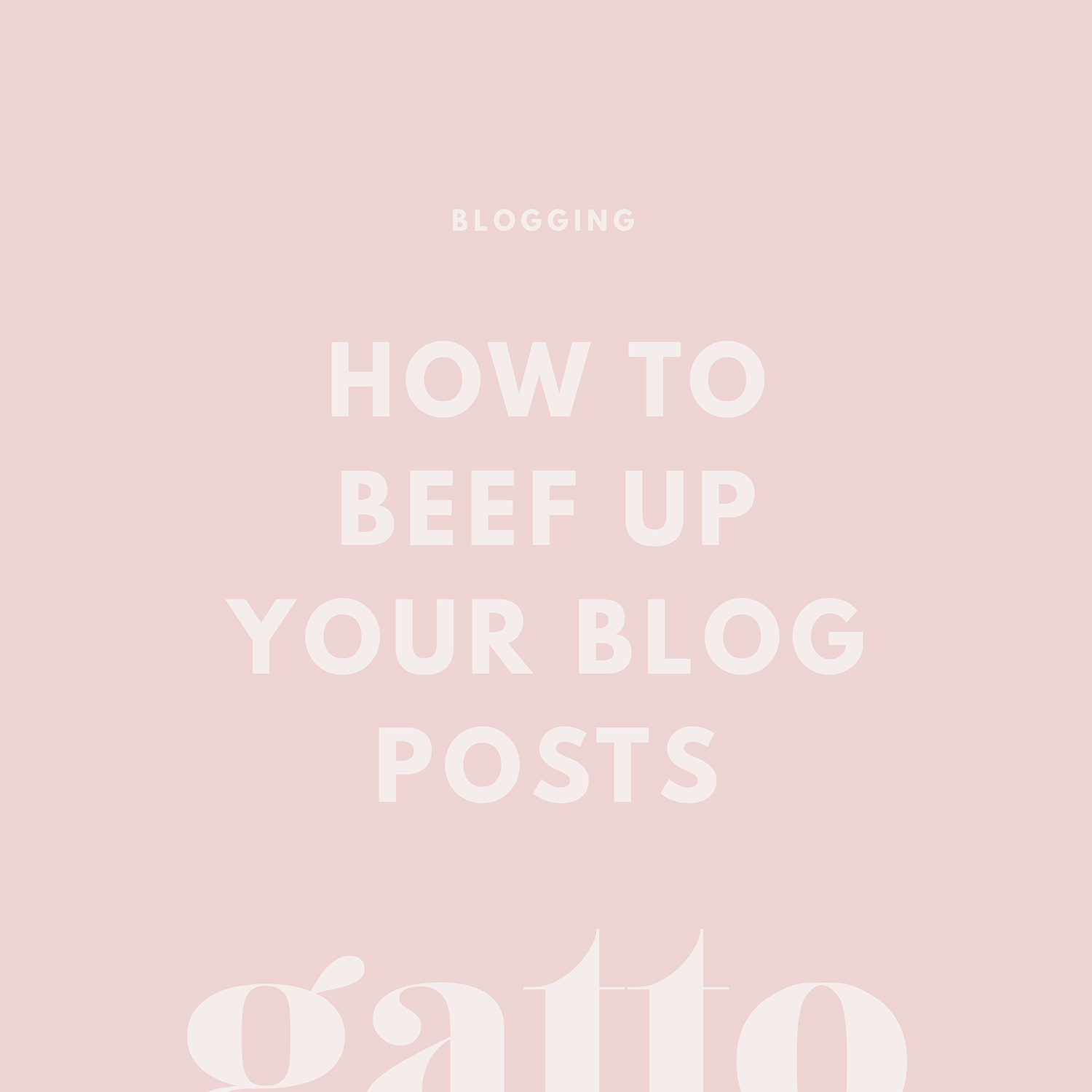 Beef Up Blog Posts | Blogging Advice and Tips | Branding and