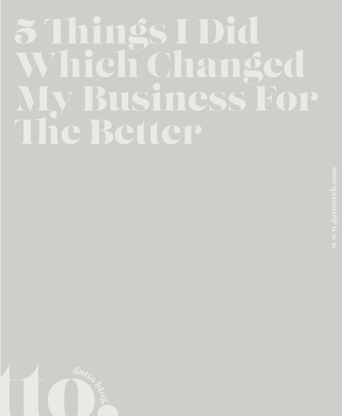 Five Things I Did Which Changed My Business For The Better