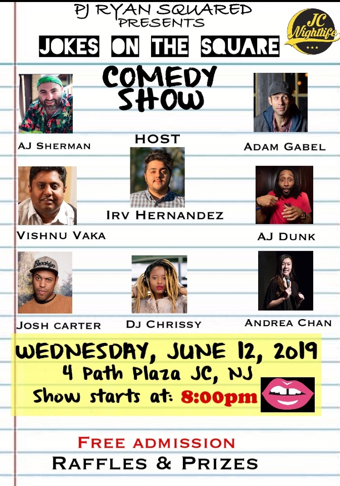 FREE comedy show right next to the Path train featuring the top comedians around the NYC/NJ area.  host: Irv Hernandez  featuring comedians:  -AJ Dunk  -Vishnu Vaka  -Josh Carter  -Adam Gabel  -Andrea Chan  -AJ Sherman   with DJ: Chrissy