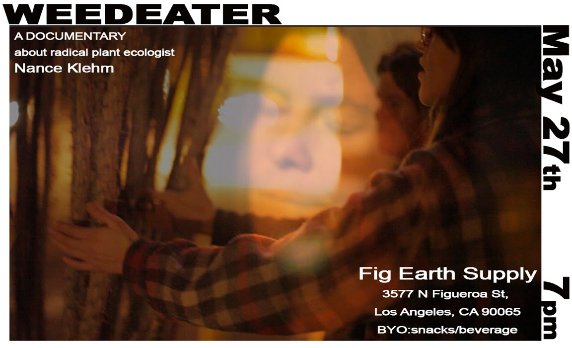 - Weedeater is a documentary about Nance Klehm a plant communicator and radical ecologist. This film is an art collaboration and invitation for community participation and sustainable cohabitation.