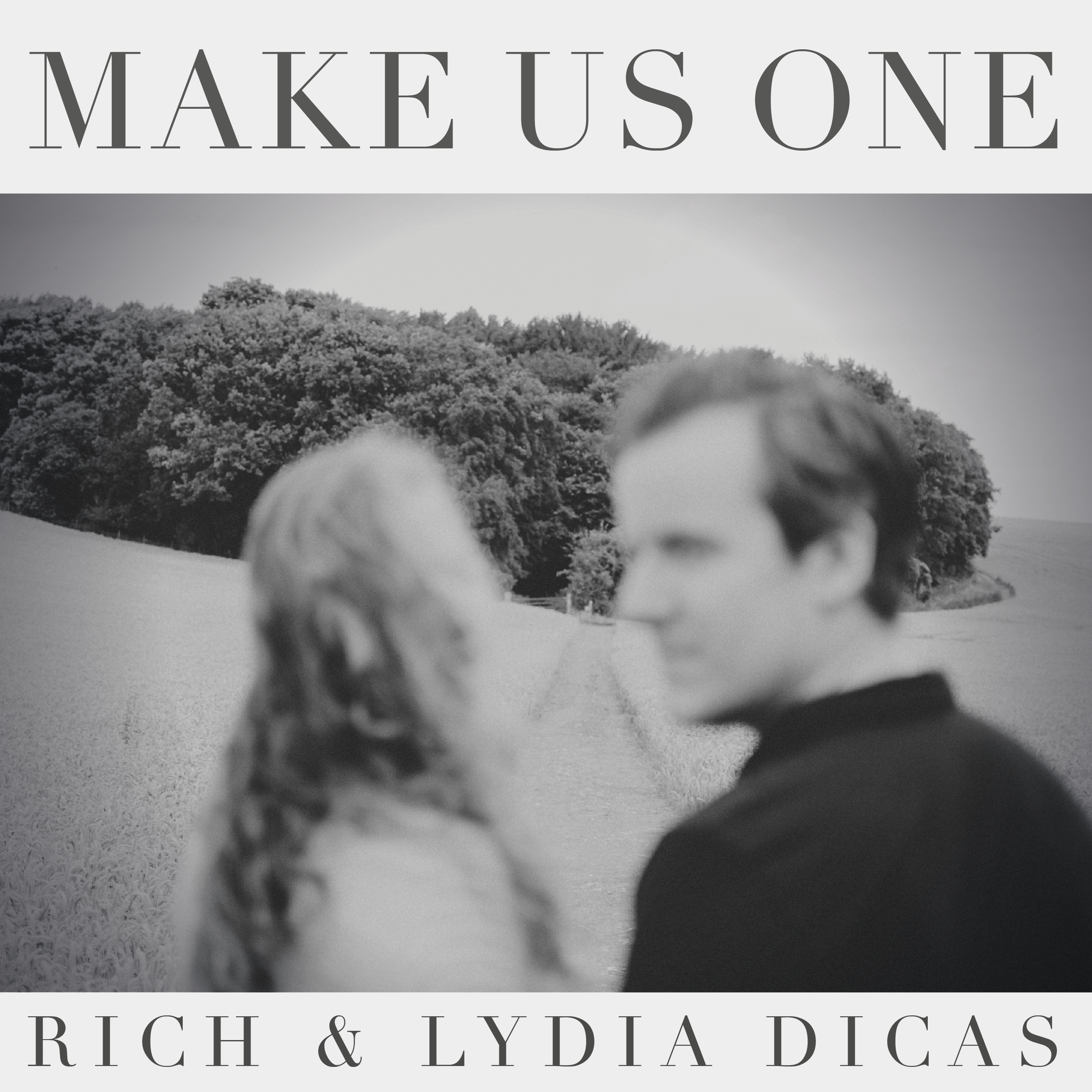Rich & Lydia Dicas // Make Us One EP
