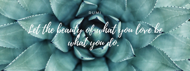 _Let the Beauty of what you love be what you do_.png