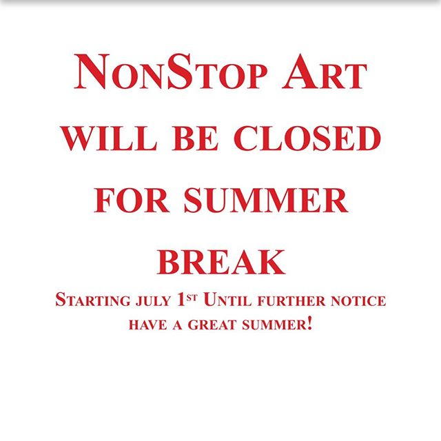 Our Artist have a lot of fun projects this summer preventing us to have the space open. We will continue to post any up and coming events and projects along the way. If you have any question feel free to message us at Info@NonStopartllc.com . Have a great summer Art family and see you next season.