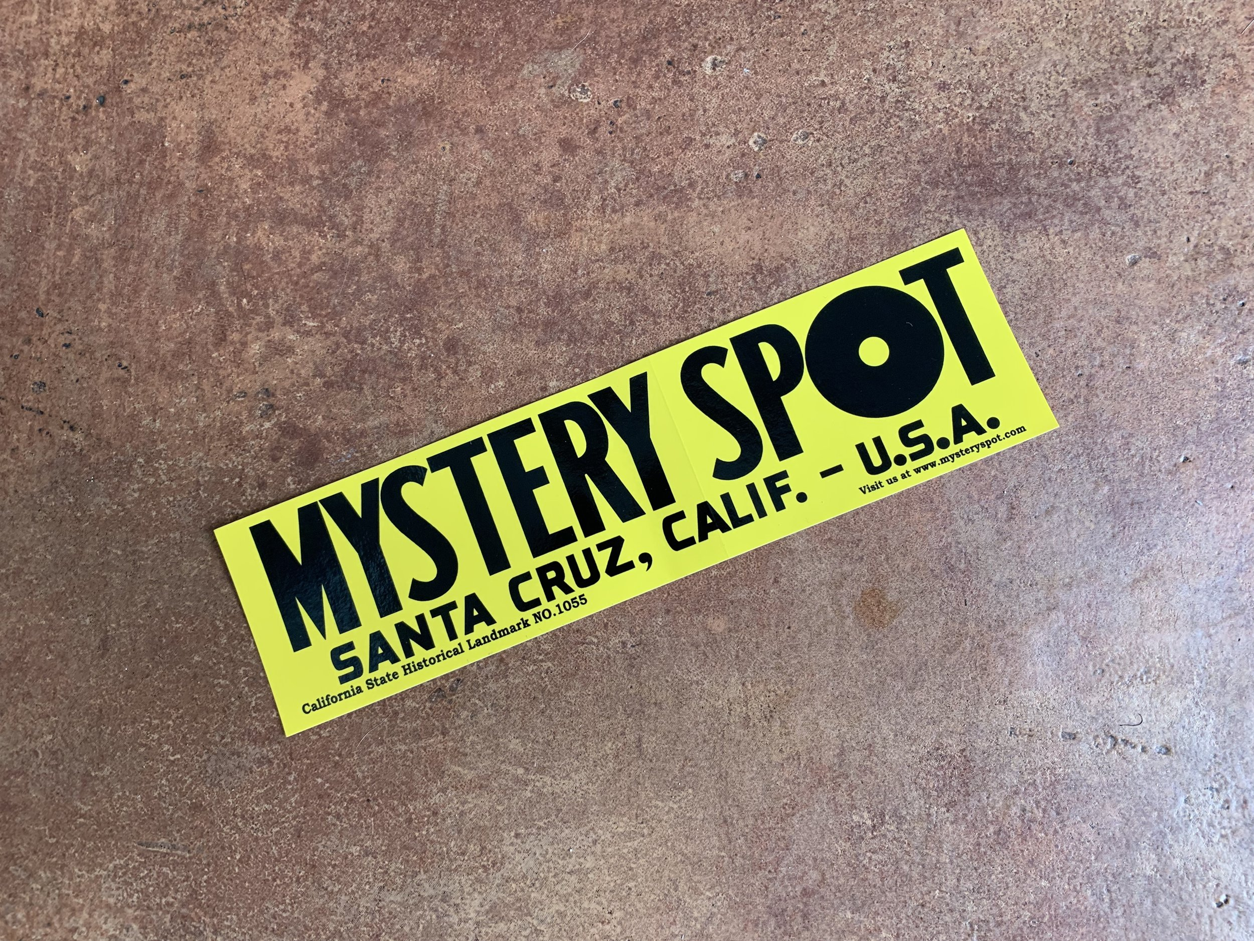 The highly revered and coveted Mystery Spot bumper sticker. You know you want one.