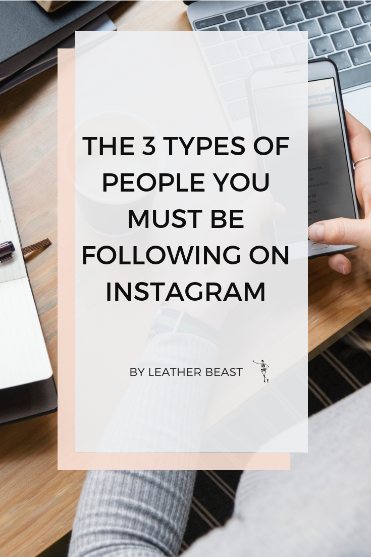 the 3 types of people you must be following on instagram, leather beast blog for leatherworkers
