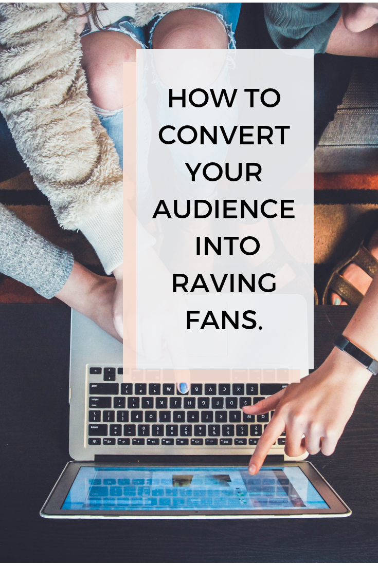 HOW TO CONVERT YOUR AUDIENCE INTO RAVING FANS..png