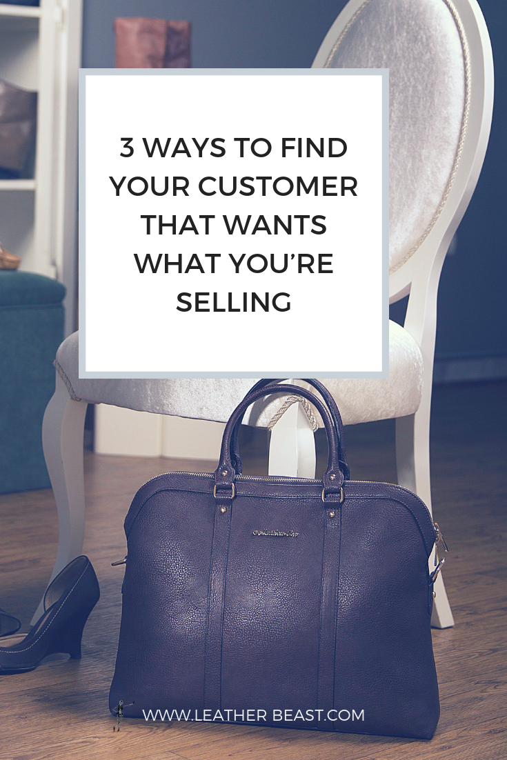3 WAYS TO FIND YOUR CUSTOMER THAT WANTS WHAT YOU'RE SELLING (2).png